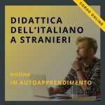 corso online di didattica dell'italiano a stranieri in autoapprendimento (preparazione Cedils - Ditals - Dils-PG)