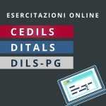 Esercitazioni online per gli esami Cedils, Ditals e Dils-PG
