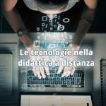 Le tecnologie nella didattica a distanza